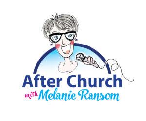 After Church with Melanie Ransom